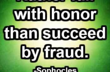 Rather fail with honor than succeed by fraud