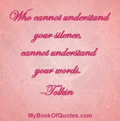 Who cannot understand your silence