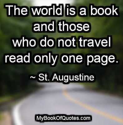 The world is a book and those who do not travel read only one page meaning
