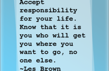 Take Responsibility for Your Own Life