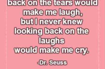 I always knew looking back on the tears would make me laugh Quote