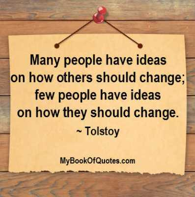 Many people have ideas on how others should change