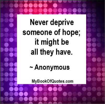 Never deprive someone of hope