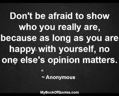 Don't be afraid to show who you really are