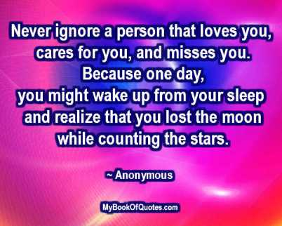 Never ignore a person that loves you