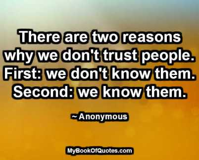 There are two reasons why we don't trust people
