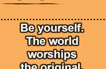 Be yourself. The world worships the original. ~ Ingrid Bergman
