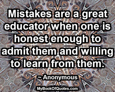 Mistakes are a great educator