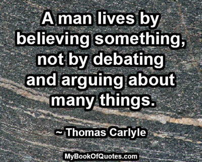 A man lives by believing