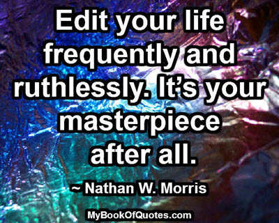 Edit your life frequently