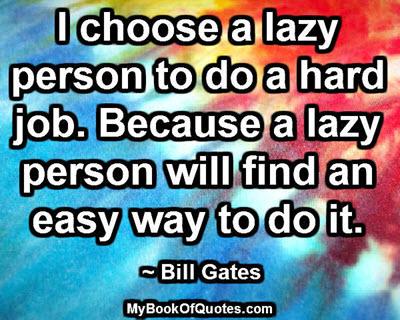 I choose a lazy person