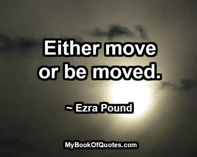 Move or be moved