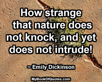 Nature does not knock