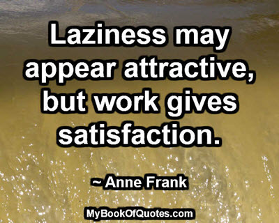 Work gives satisfaction