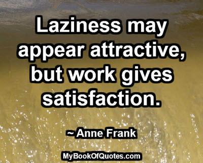 Work gives satisfaction.jpg