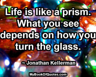 Life is like a prism
