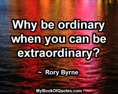 why-be-ordinary