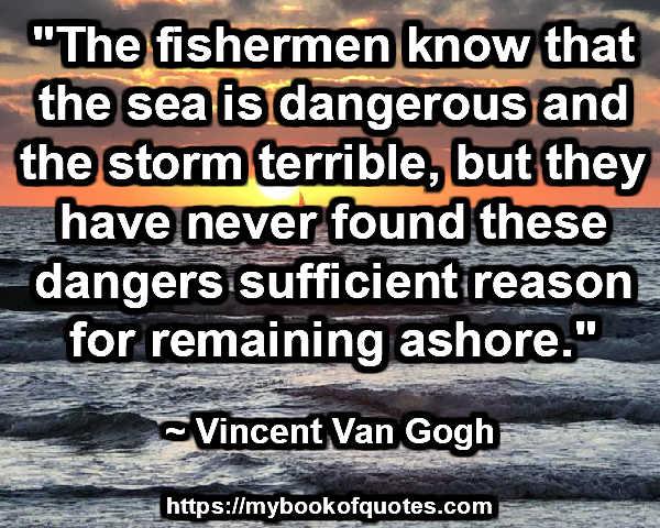 the sea is dangerous