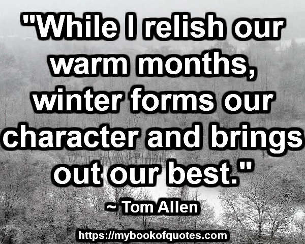 winter forms our character