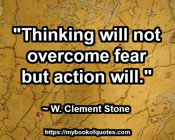 thinking will not overcome fear