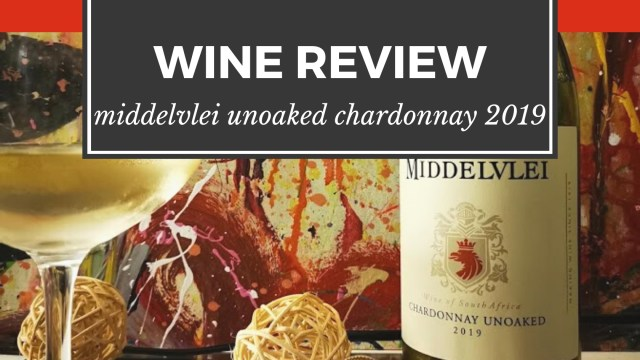 WINE REVIEW: Middelvlei Unoaked Chardonnay 2019