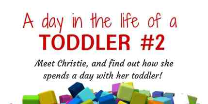 A day in the life of a TODDLER 2 feature