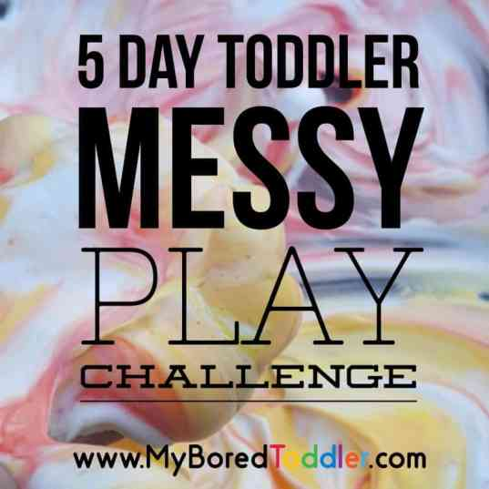5 day toddler messy play challenge