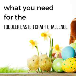 what you need for the toddler Easter craft challenge