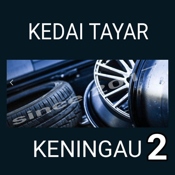 KEDAI TAYAR KENINGAU 2