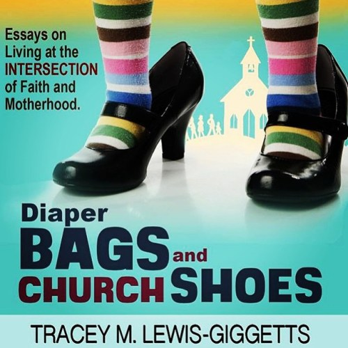 Diaper Bags and Church Shoes