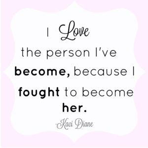 The person I have become quote