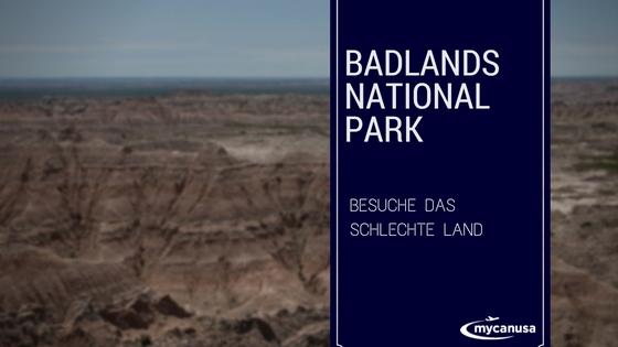 Besuche das schlechte Land - Badlands Nationalpark