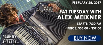 Fat Tuesday with Alex Meixner @ Brauntex Performing Arts Theatre | New Braunfels | Texas | United States