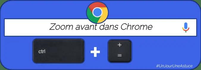 Zoomez dans le navigateur Chrome #UnJourUneAstuce