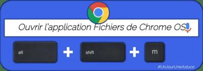 Ouvrir l'application fichiers de Chrome OS #UnJourUneAstuce