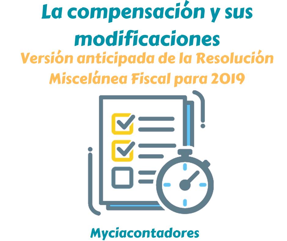 La compensación y sus cambios en la Miscelánea 2019