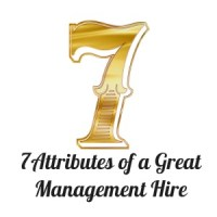 7 Attributes of a Great Management Hire