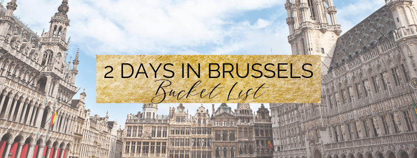 How to spend 2 days in Brussels – The Perfect Brussels Itinerary