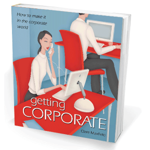 Getting corporate - how to make it in the corporate world
