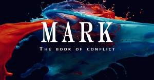 Mark - The Book of Conflict