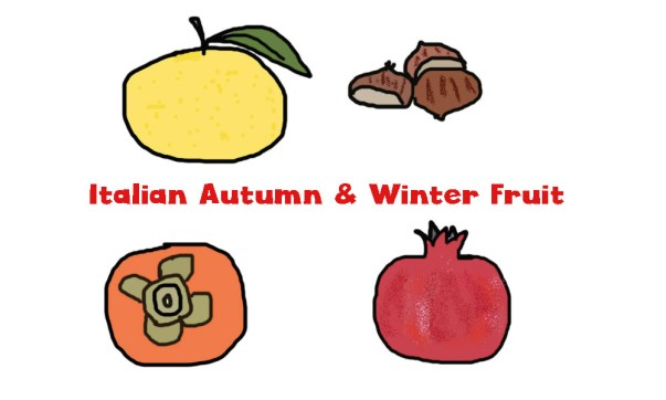 Italian Autumn and Winter Fruit