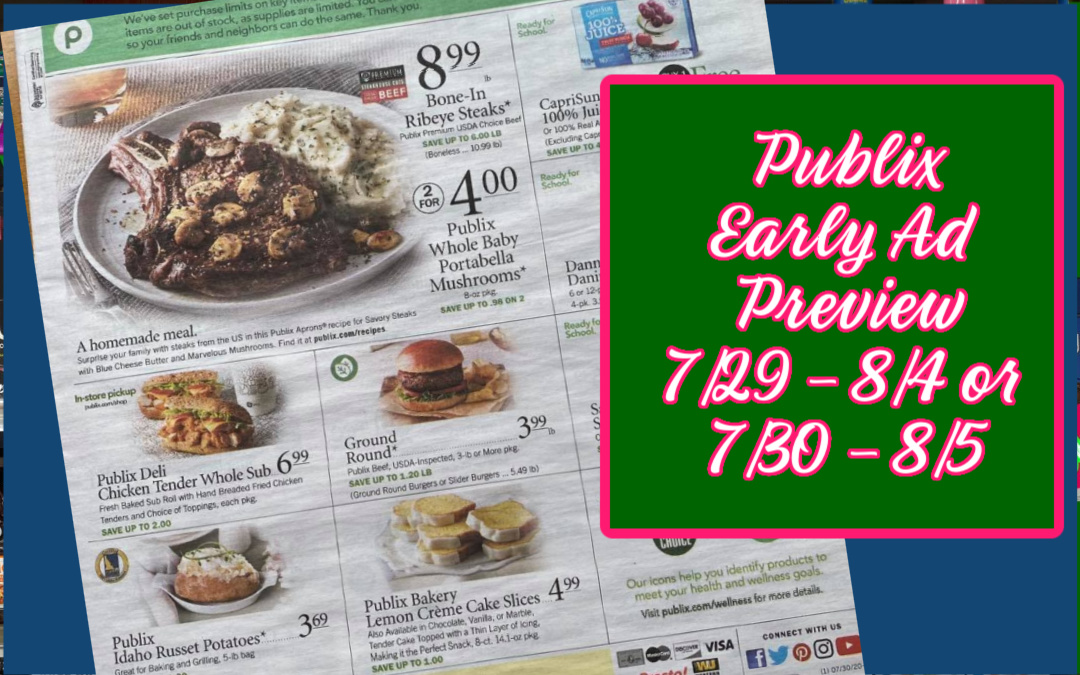 Publix Early Ad Preview7/29 - 8/4 or 7/30 - 8/5