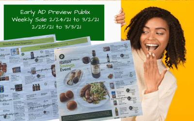 Early AD Preview Publix Weekly Sale 2/24/21 to3/2/21 2/25/21 to 3/3/21