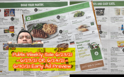Publix Weekly Sale 6/23/21 – 6/29/21 OR 6/24/21 – 6/30/21 Early Ad Preview