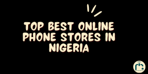 Online Phone Stores in Nigeria