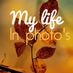 My Life in photo's – Oktober