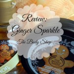 Review: The Body Shop Ginger Sparkle