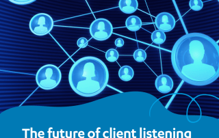 The Future of Client Listening