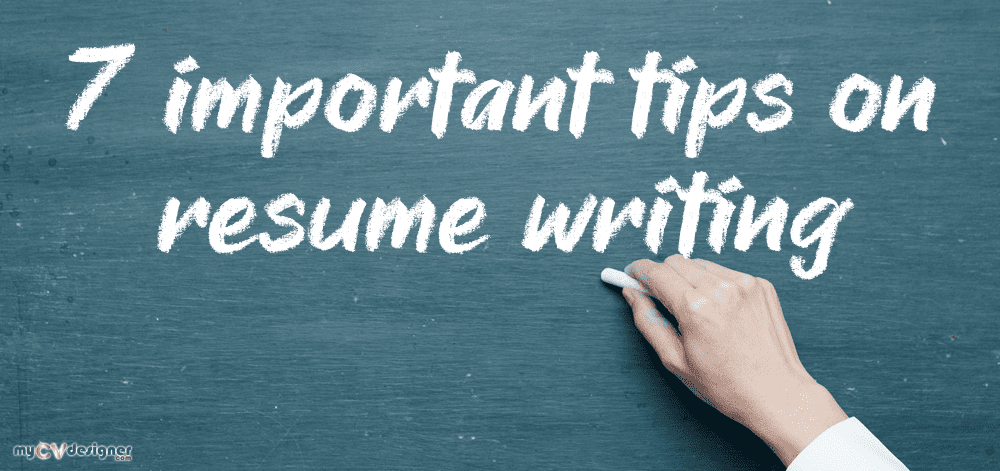7 Important Tips on Resume Writing