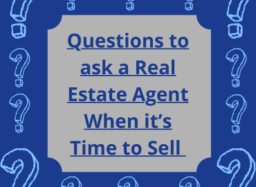 Questions to ask a real estate agent when it's time to sell